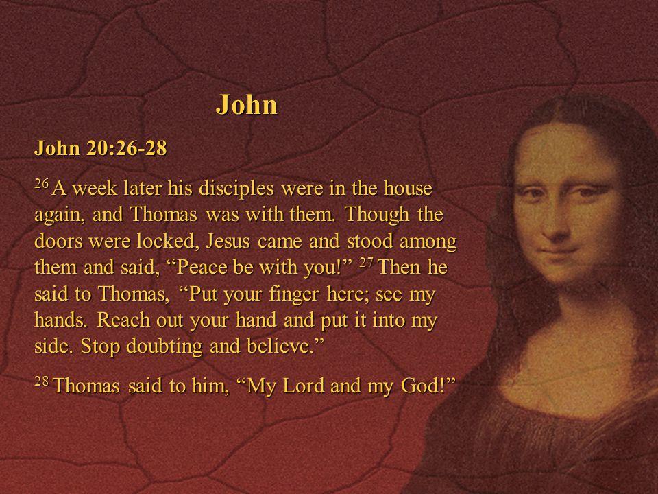 John John 20:26-28.