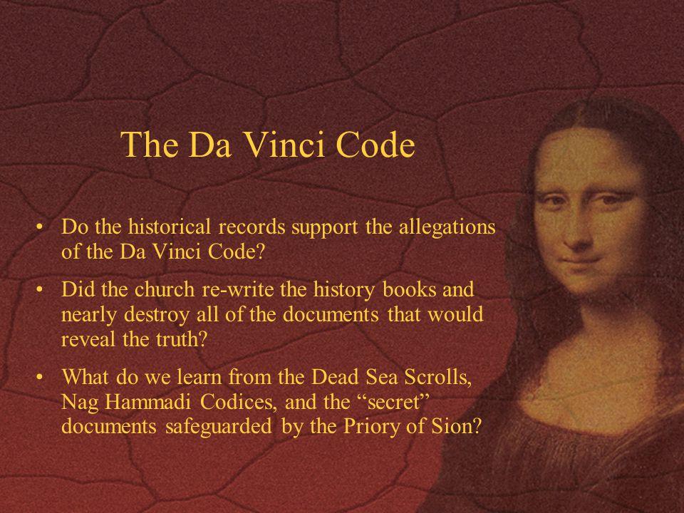 The Da Vinci Code Do the historical records support the allegations of the Da Vinci Code