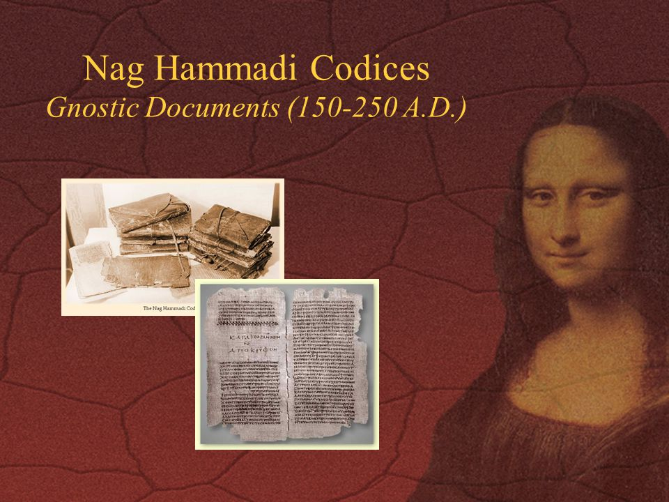 Nag Hammadi Codices Gnostic Documents (150-250 A.D.)