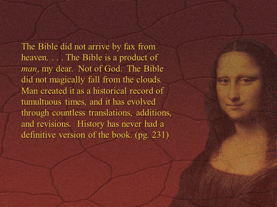 The Bible did not arrive by fax from heaven
