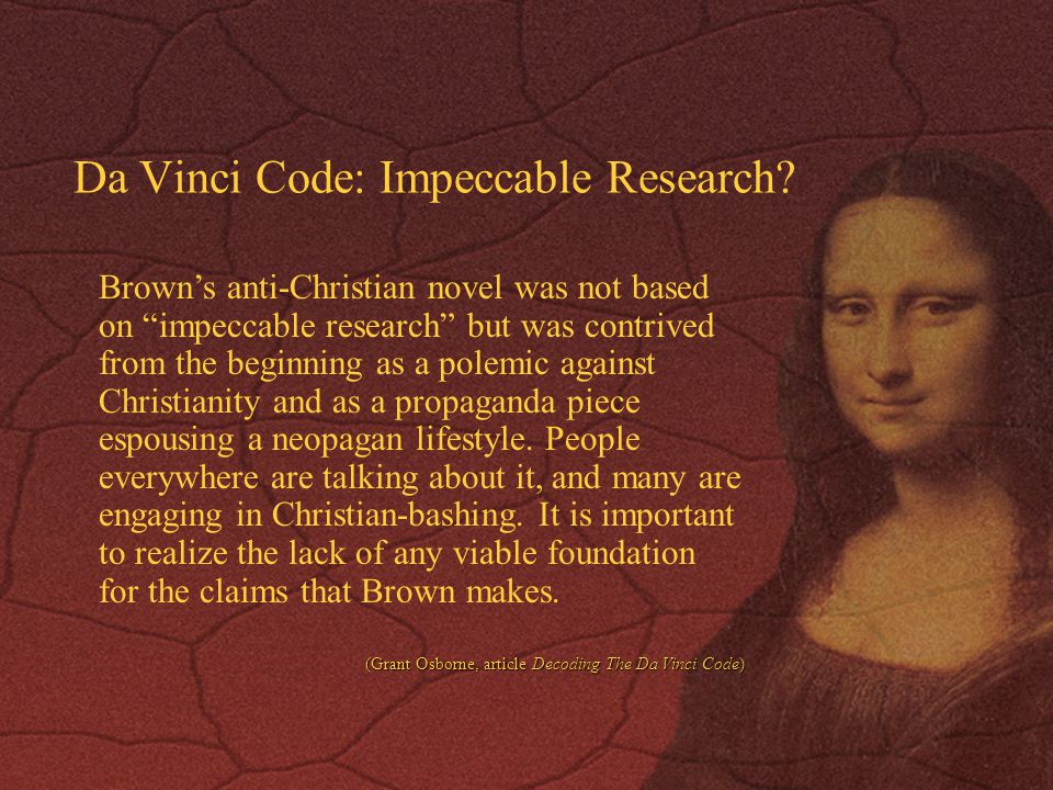 Da Vinci Code: Impeccable Research
