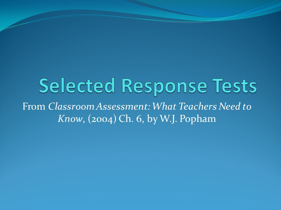 Selected Response Tests