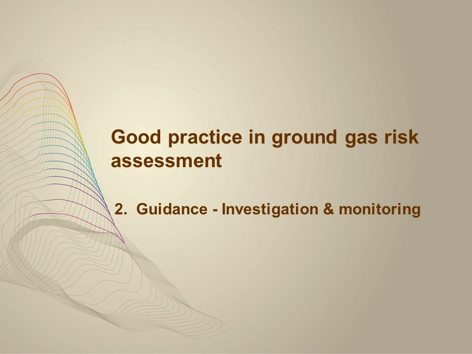 Good practice in ground gas risk assessment