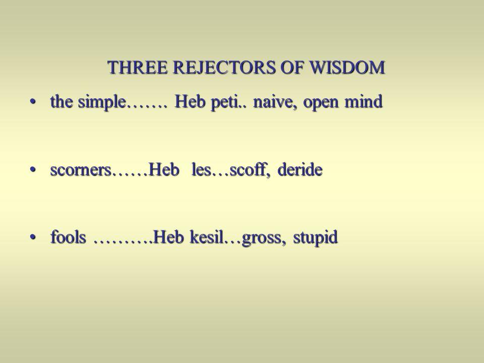 THREE REJECTORS OF WISDOM