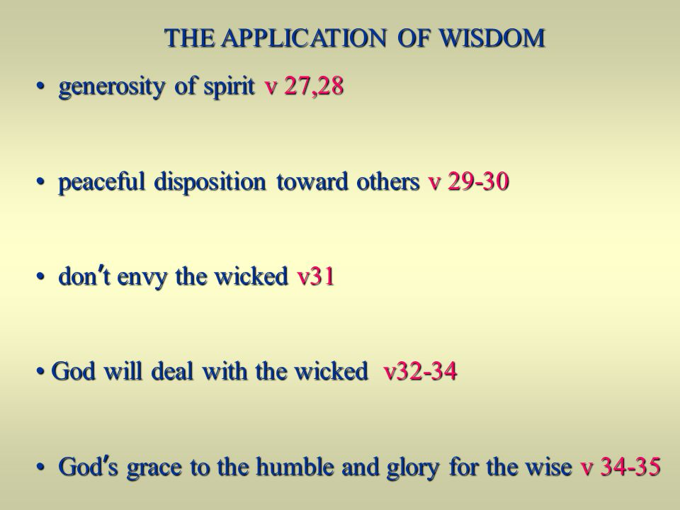 THE APPLICATION OF WISDOM