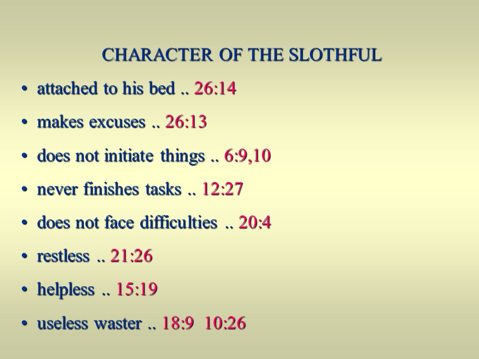 CHARACTER OF THE SLOTHFUL