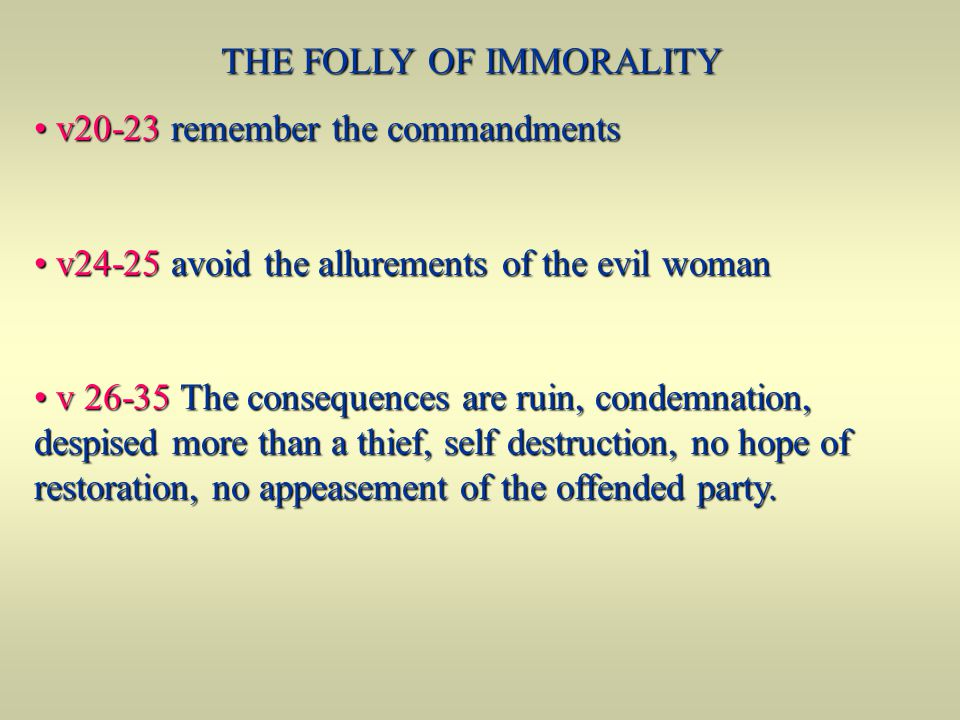 THE FOLLY OF IMMORALITY