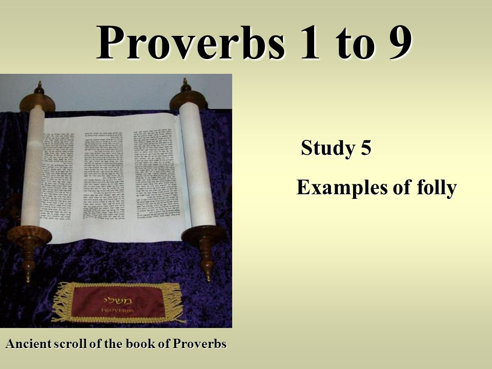 Proverbs 1 to 9 Examples of folly Study 5