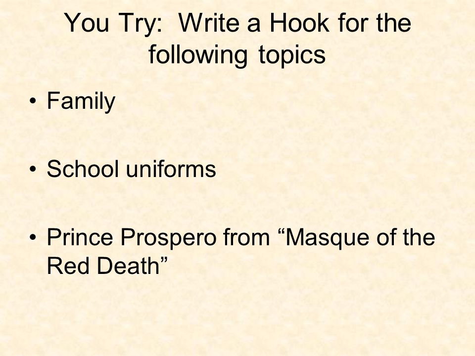 You Try: Write a Hook for the following topics