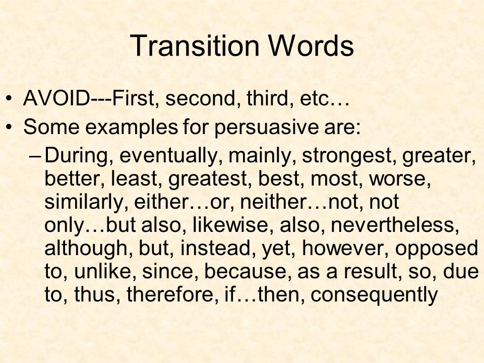 Transition Words AVOID---First, second, third, etc…