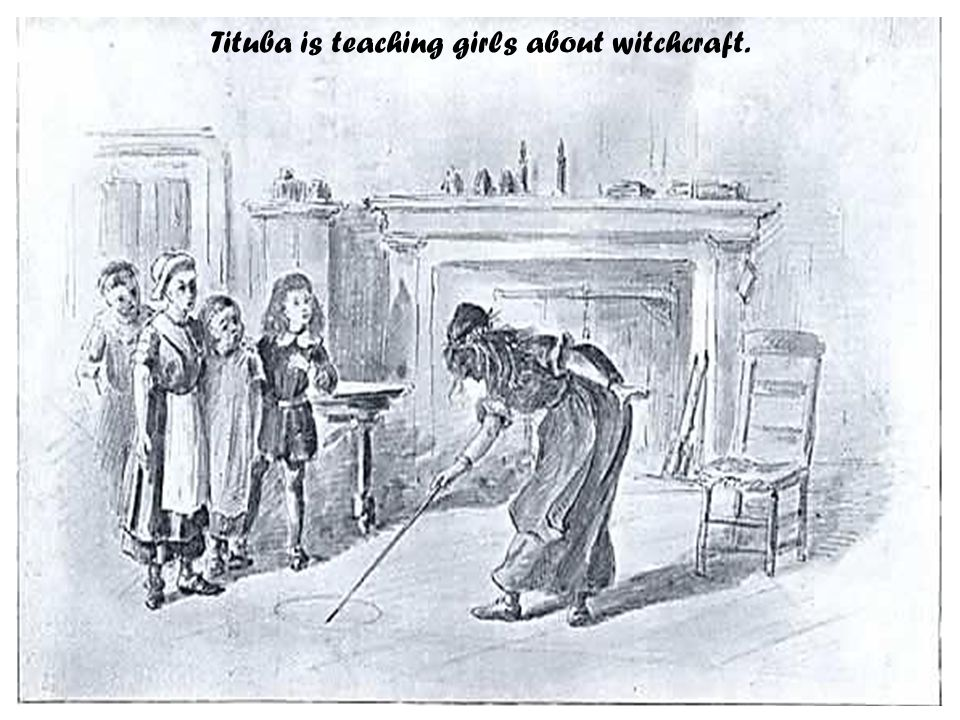 Tituba is teaching girls about witchcraft.