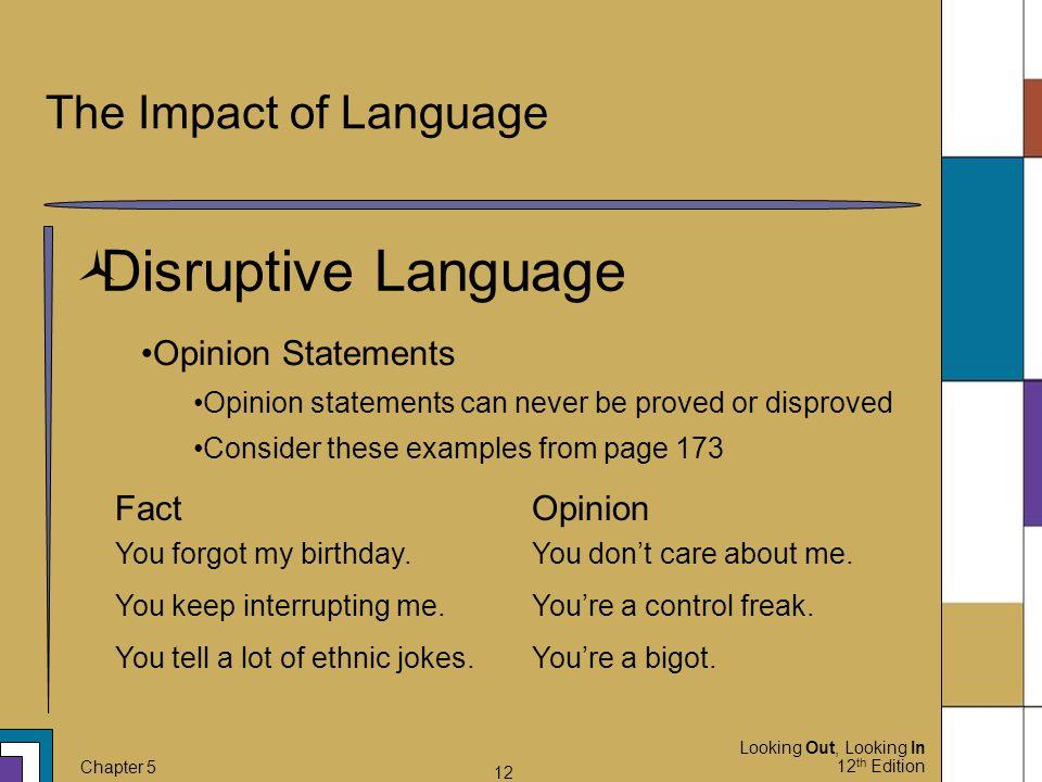 Disruptive Language The Impact of Language Opinion Statements