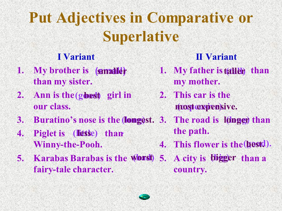 Рut Adjectives in Comparative or Superlative