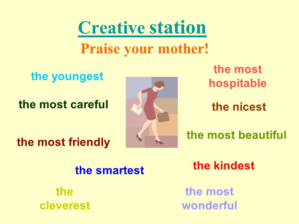 Creative station Praise your mother! the most hospitable the youngest