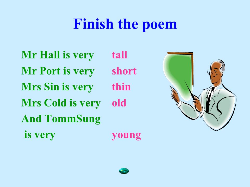 Finish the poem Mr Hall is very Mr Port is very Mrs Sin is very