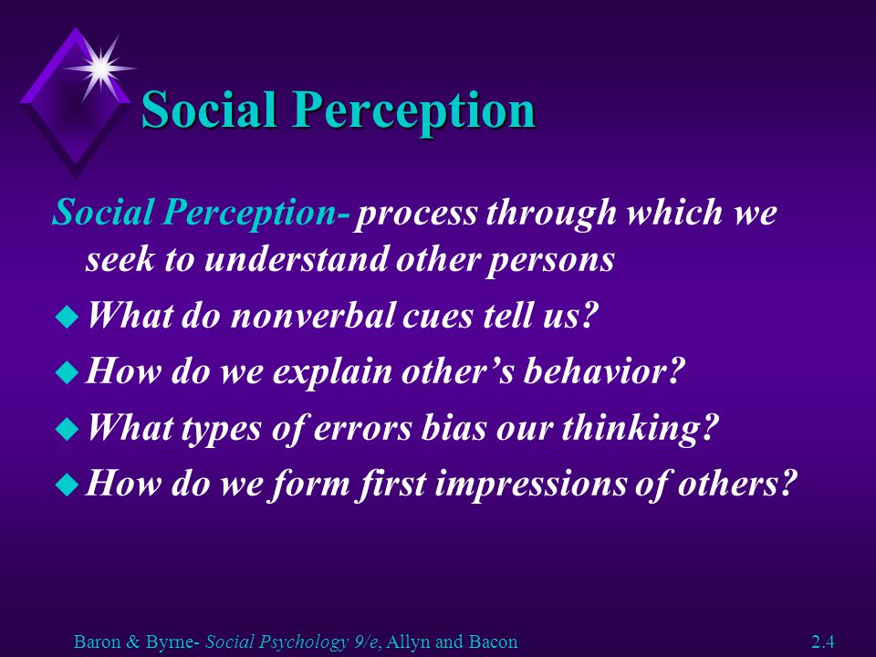 Social Perception Social Perception- process through which we seek to understand other persons. What do nonverbal cues tell us