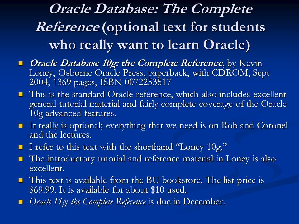 Oracle Database: The Complete Reference (optional text for students who really want to learn Oracle)