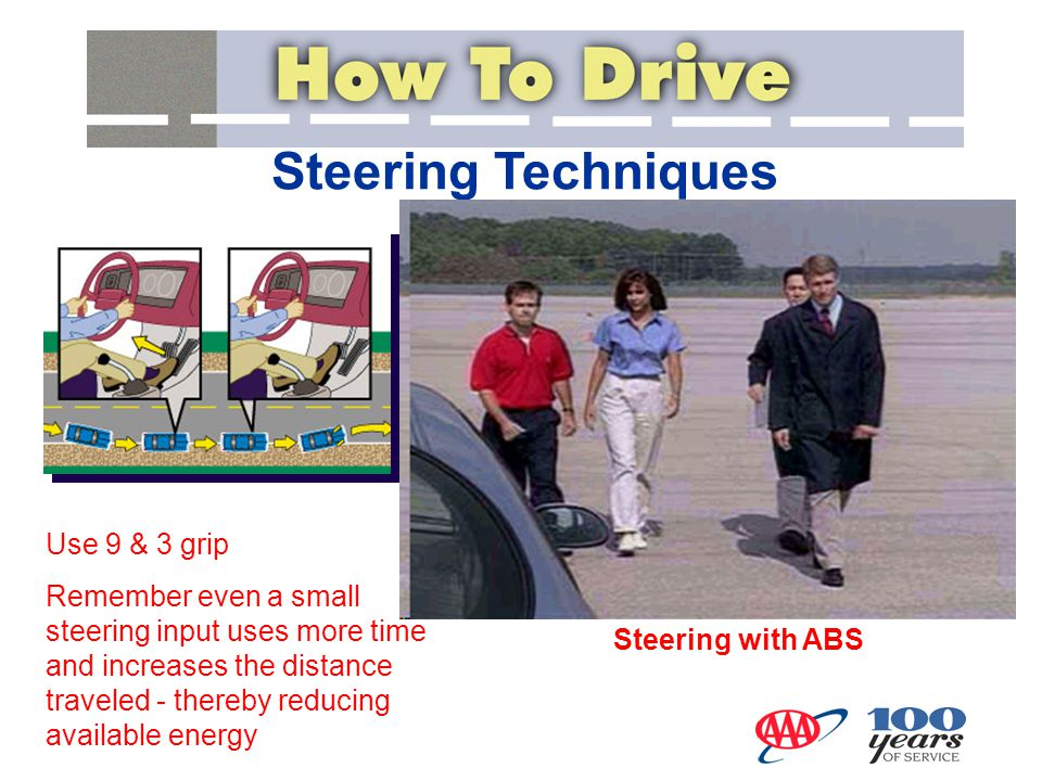 Steering Techniques Use 9 & 3 grip