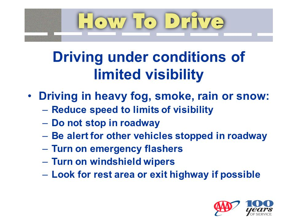 Driving under conditions of limited visibility