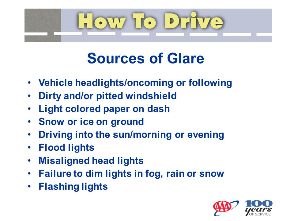 Sources of Glare Vehicle headlights/oncoming or following