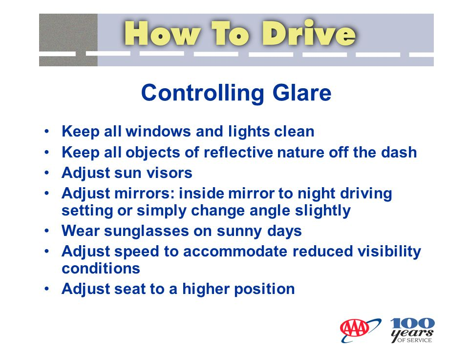 Controlling Glare Keep all windows and lights clean
