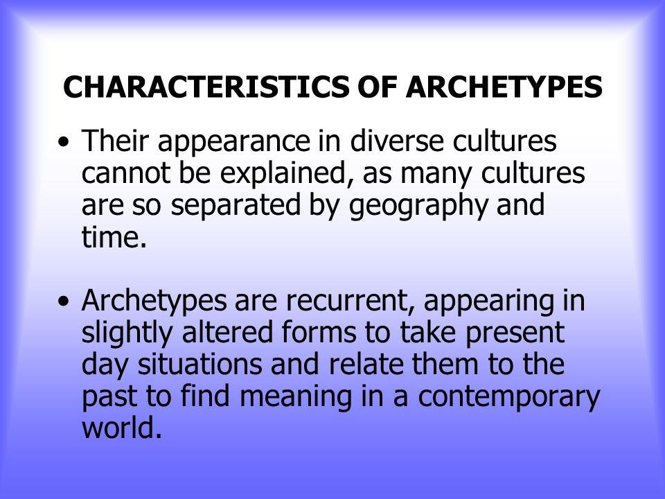 CHARACTERISTICS OF ARCHETYPES