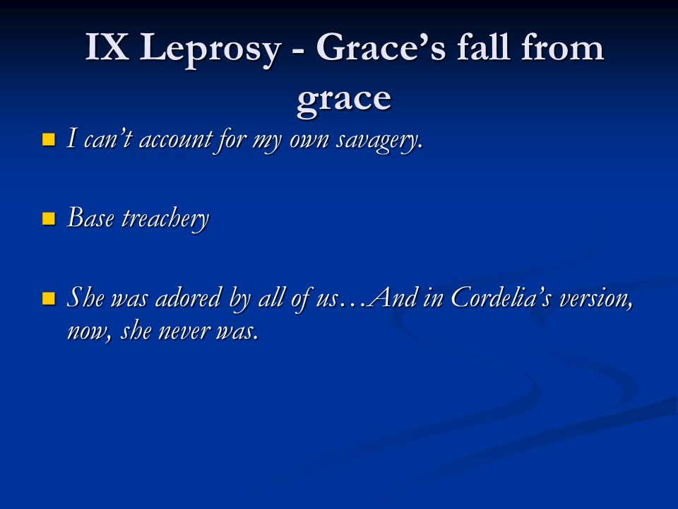 IX Leprosy - Grace's fall from grace