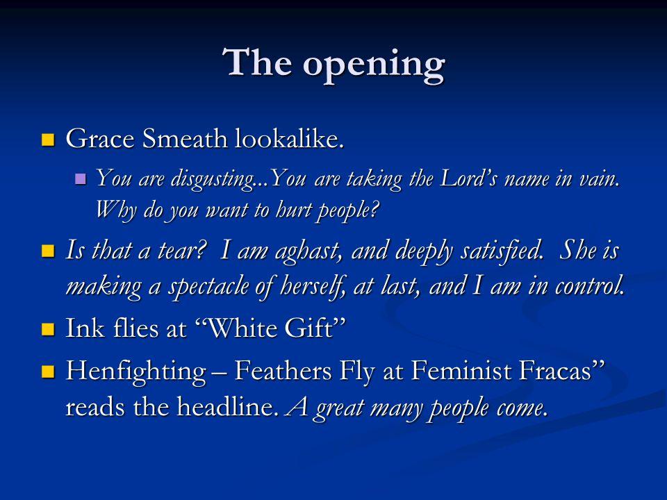 The opening Grace Smeath lookalike.