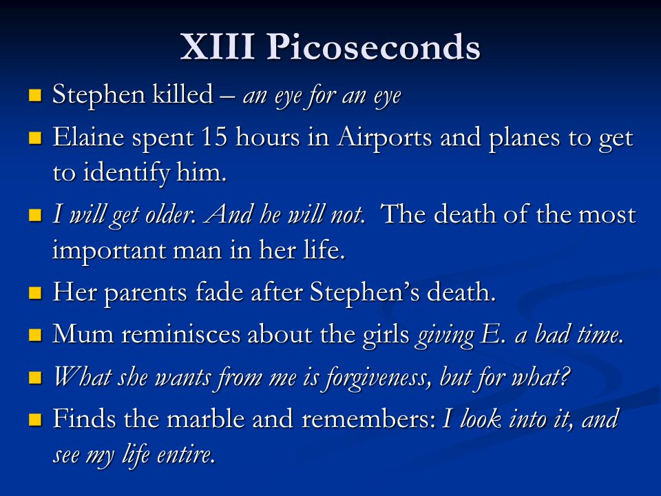 XIII Picoseconds Stephen killed – an eye for an eye