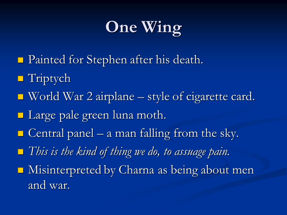 One Wing Painted for Stephen after his death. Triptych