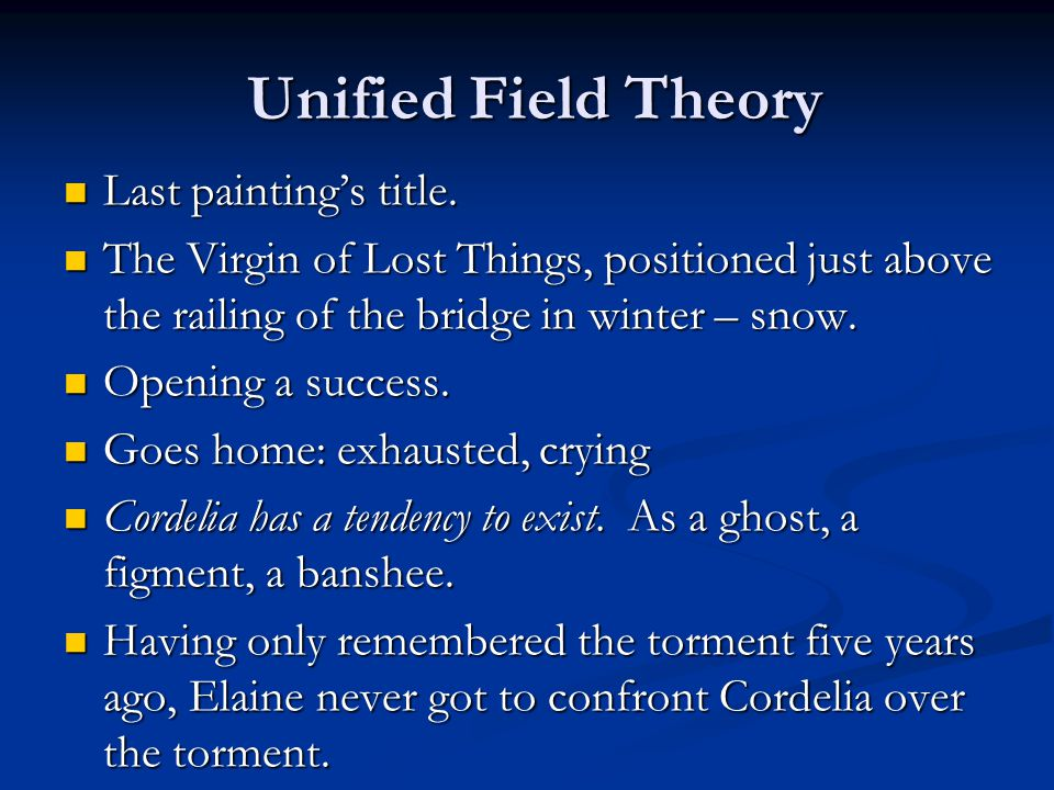 Unified Field Theory Last painting's title.