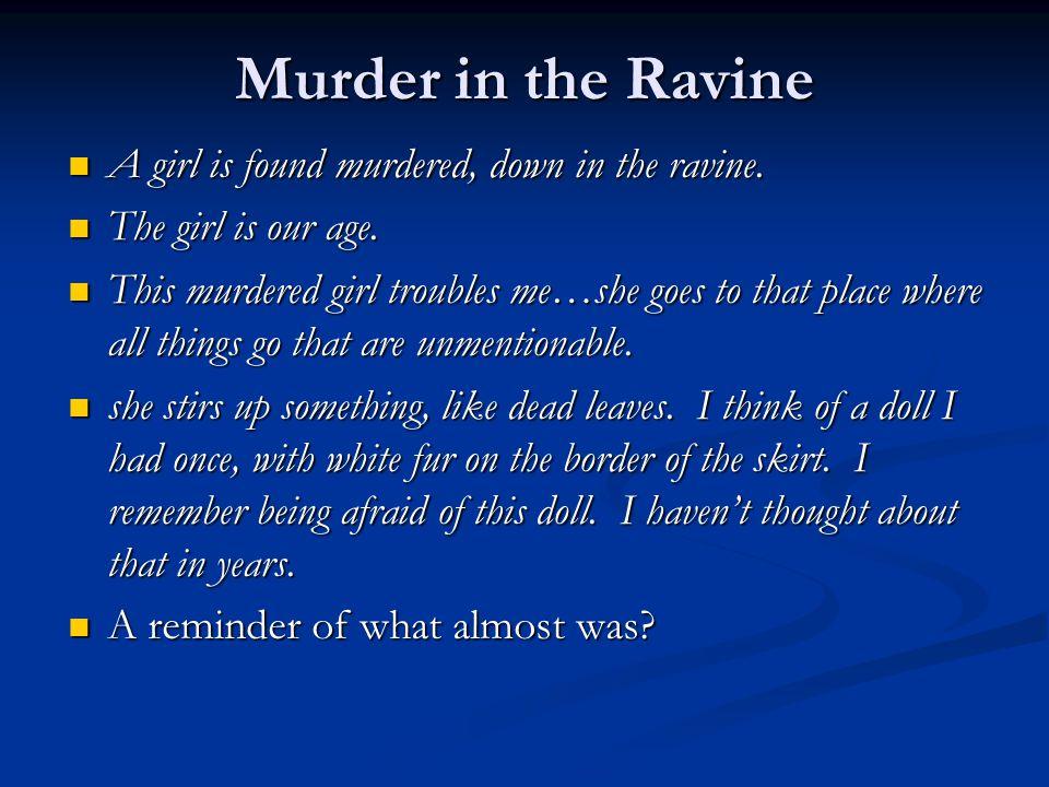 Murder in the Ravine A girl is found murdered, down in the ravine.