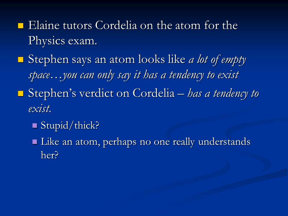 Elaine tutors Cordelia on the atom for the Physics exam.
