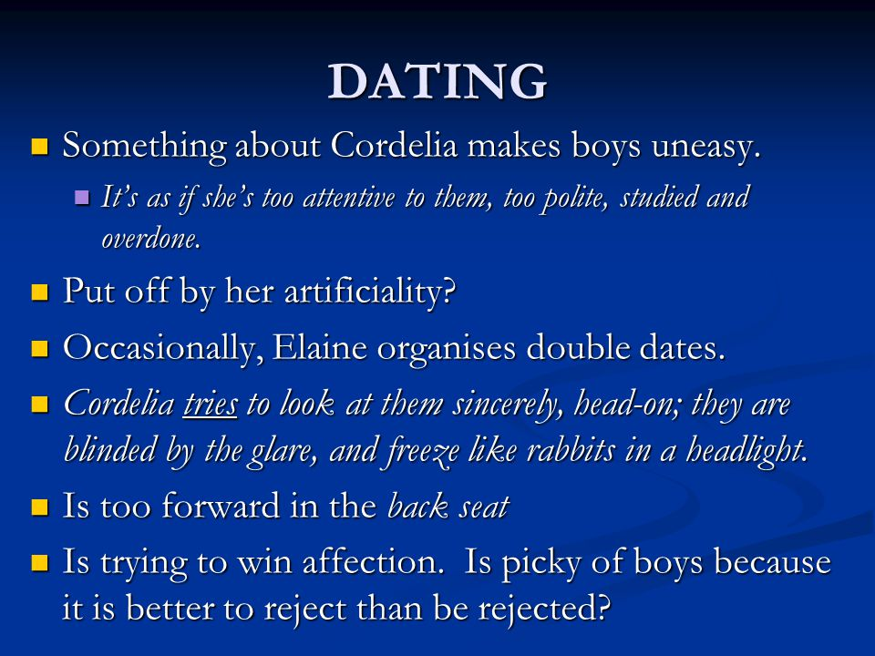 DATING Something about Cordelia makes boys uneasy.