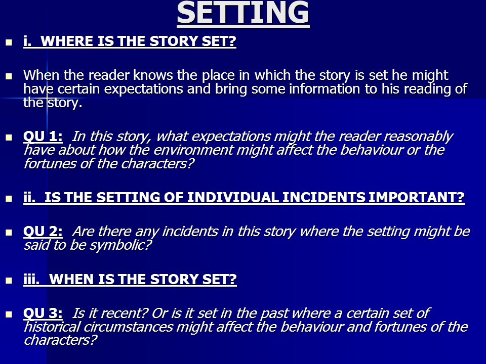 SETTING i. WHERE IS THE STORY SET