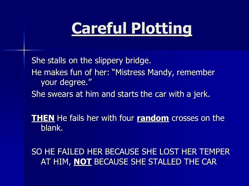 Careful Plotting She stalls on the slippery bridge.
