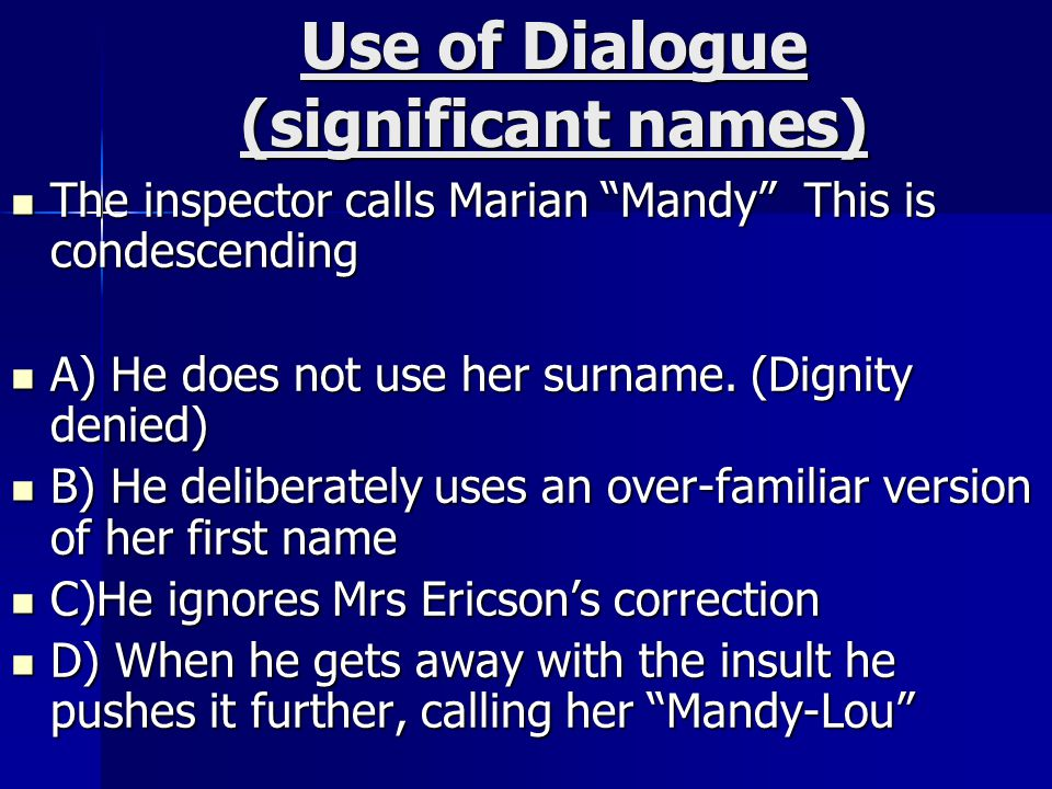 Use of Dialogue (significant names)