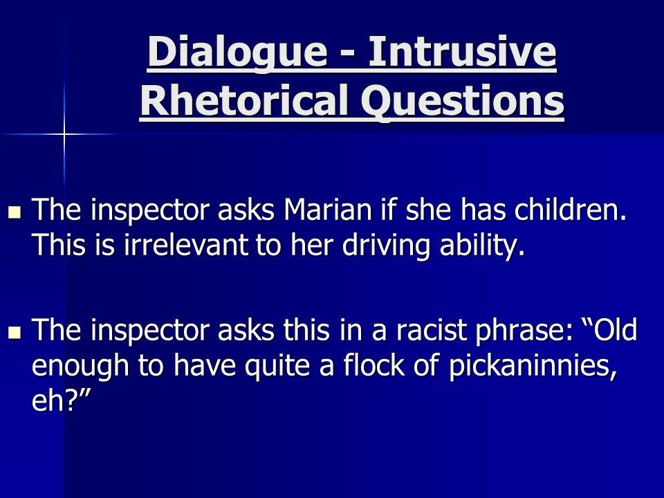 Dialogue - Intrusive Rhetorical Questions