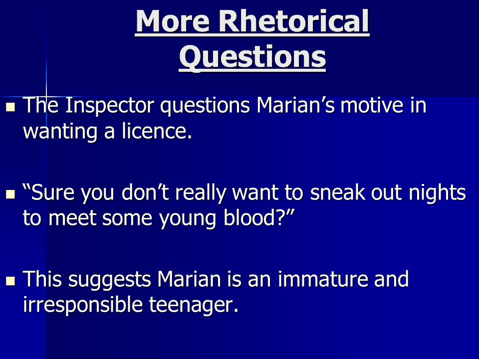 More Rhetorical Questions