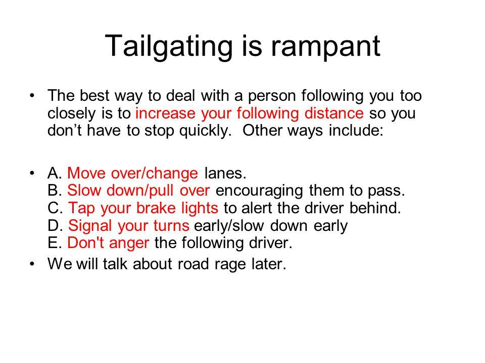 Tailgating is rampant