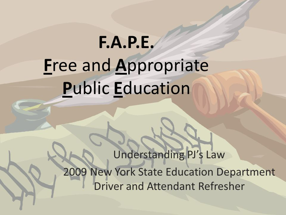 F.A.P.E. Free and Appropriate Public Education
