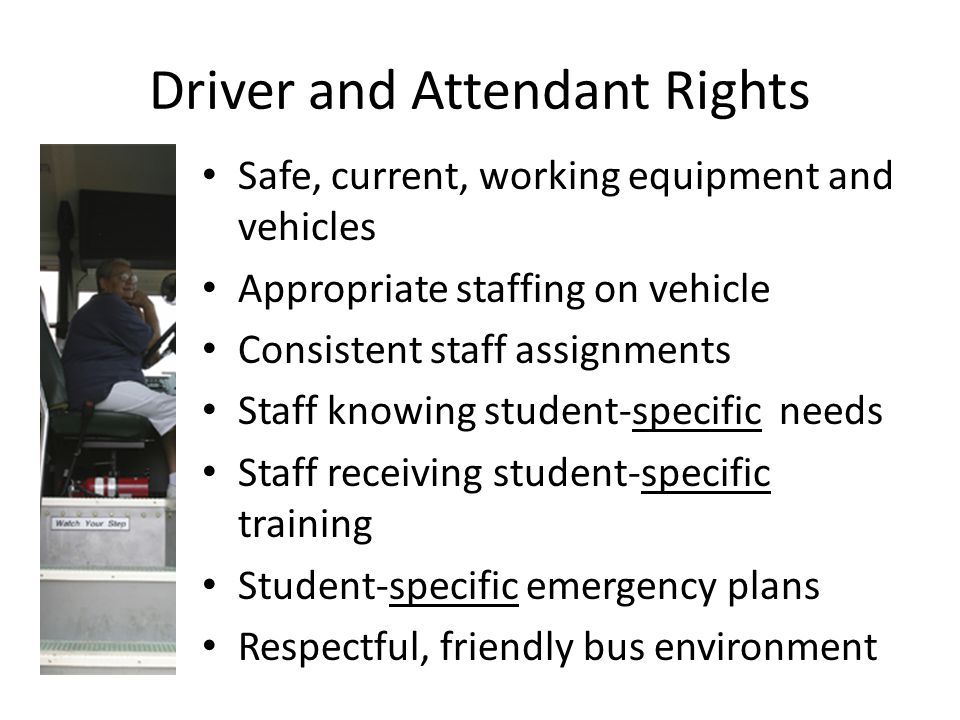 Driver and Attendant Rights