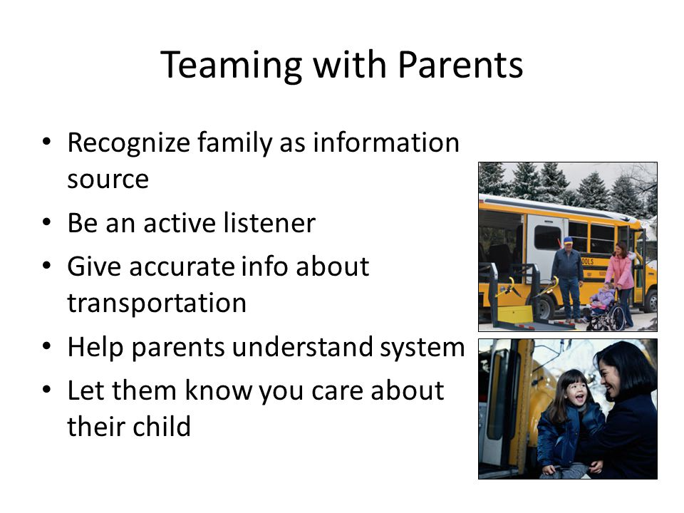 Teaming with Parents Recognize family as information source