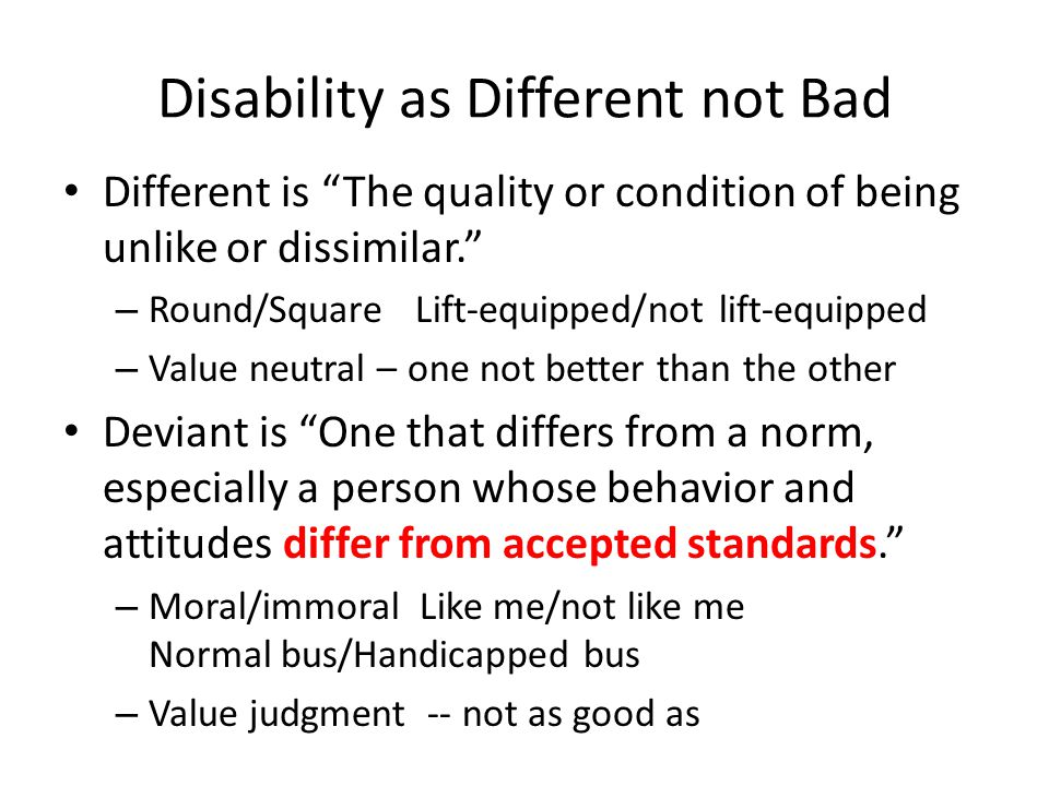 Disability as Different not Bad
