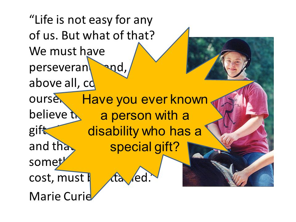 Have you ever known a person with a disability who has a special gift