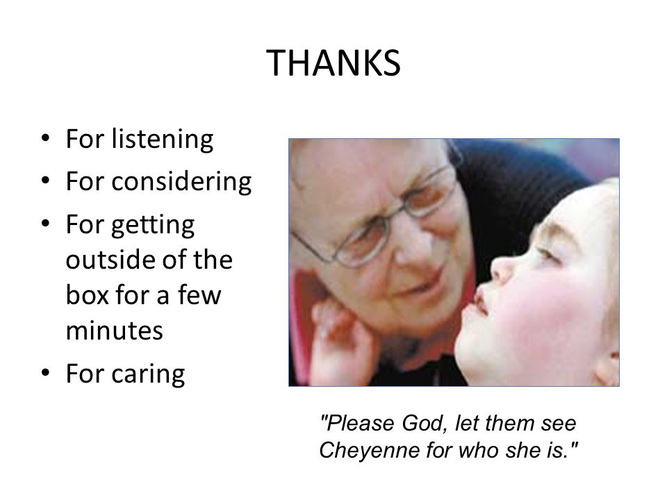 Please God, let them see Cheyenne for who she is.