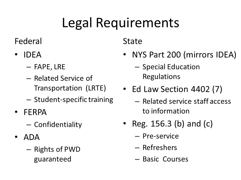 Legal Requirements Federal IDEA FERPA ADA State