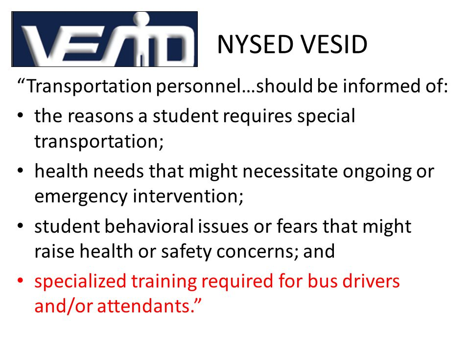 NYSED VESID Transportation personnel…should be informed of: