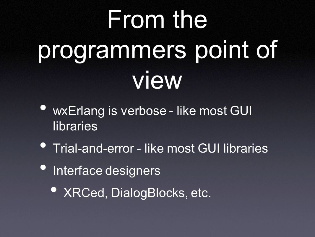 From the programmers point of view