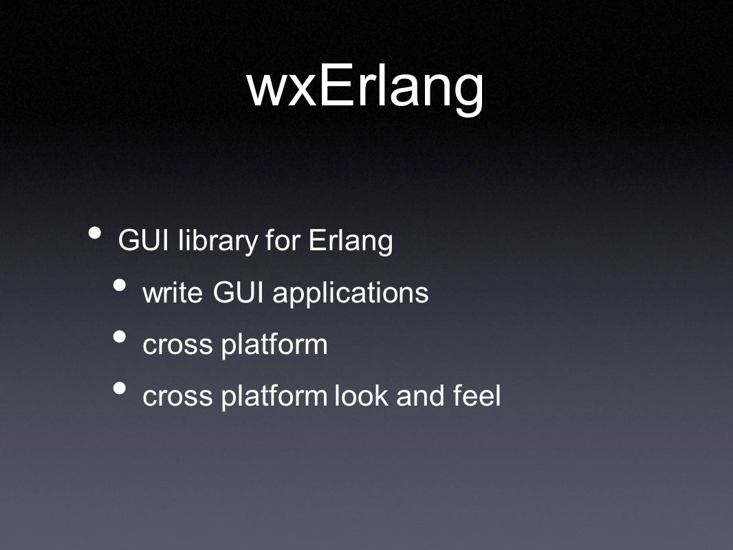 wxErlang GUI library for Erlang write GUI applications cross platform
